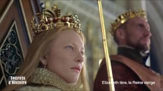 Secrets d'Histoire - Elisabeth 1re, la reine vierge