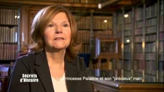 Secrets d'Histoire : La princesse Palatine une commère à la cour de Louis XIV