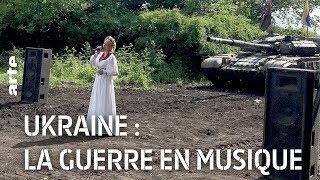 Documentaire Ukraine : la guerre en musique