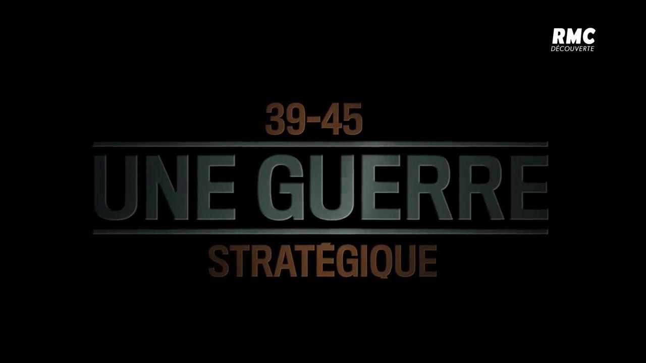 Documentaire 39-45 Une guerre stratégique – La guerre éclair