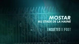 Documentaire Enquêtes de foot : Mostar, au stade de la haine