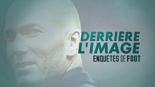 Documentaire Enquêtes de foot –  Zidane, derrière l'image