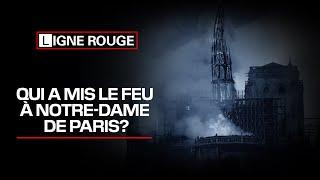 Documentaire Qui a mis le feu à Notre-Dame de Paris?