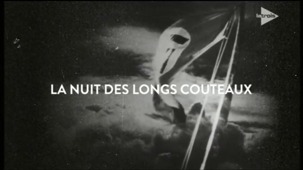 Documentaire La nuit des longs couteaux