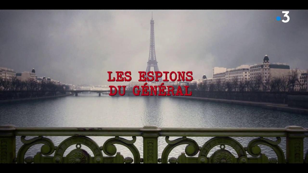 Documentaire Les espions du Général (1/2)