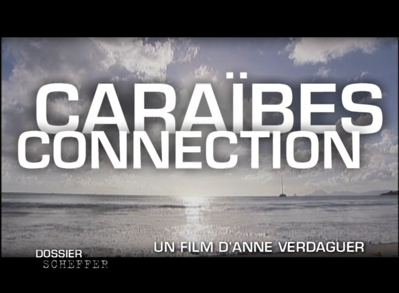 Documentaire Caraïbes connection
