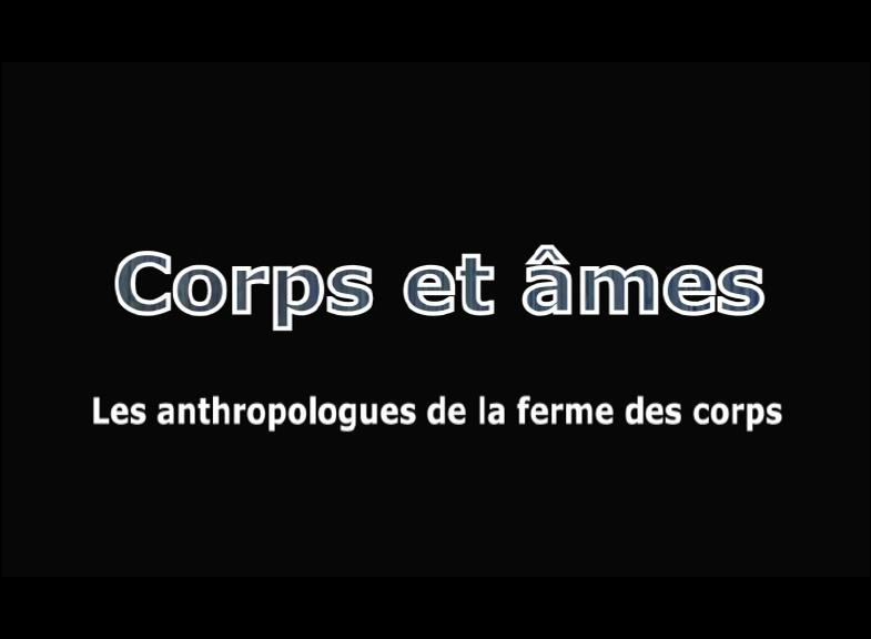 Corps & âmes, les anthropologues de la ferme des corps