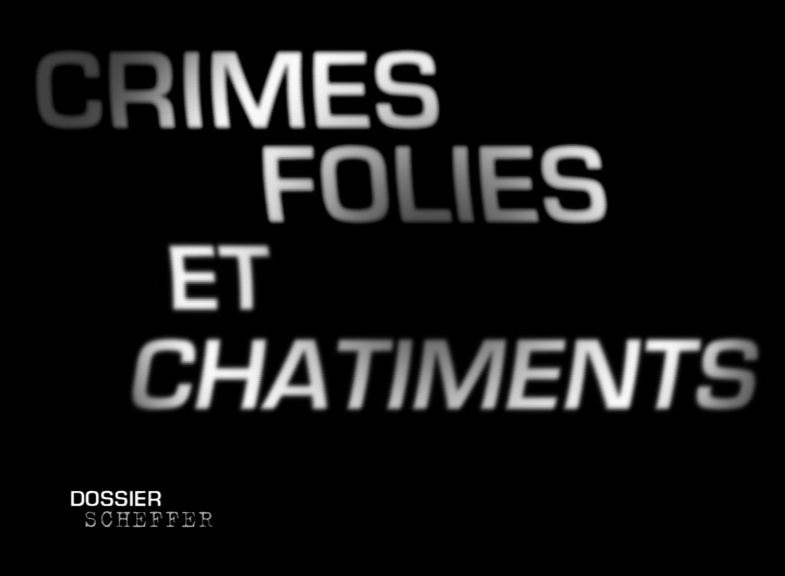 Documentaire Crimes, folies et châtiments