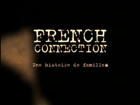 Documentaire French connection – Une histoire de famille