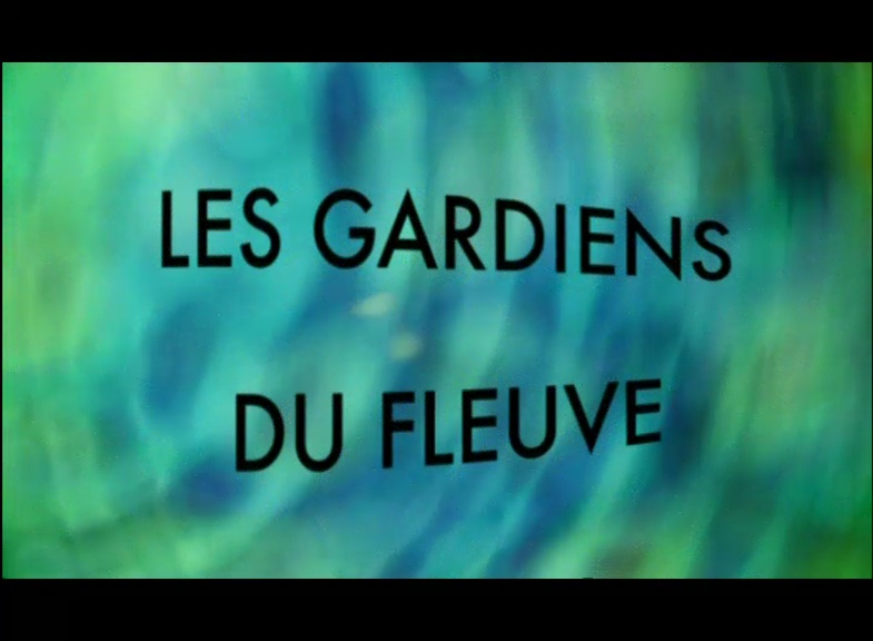 Documentaire Les gardiens du fleuve