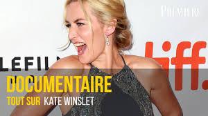 Documentaire Tout sur Kate Winslet
