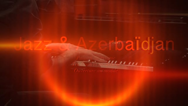 Documentaire Le jazz en Azerbaïdjan