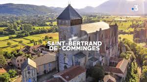 Documentaire Haute Garonne – Saint Bertand De Comminges