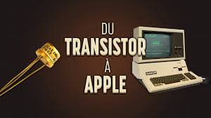 De l'invention du transistor aux premiers ordinateurs Apple