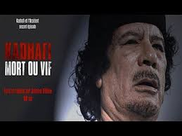 Documentaire Kadhafi, mort ou vif