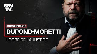 Documentaire Eric Dupond-Moretti, l'ogre de la justice