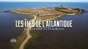 Documentaire Les Iles de l'Atlantique, de la Vendée à la Charente-Maritime