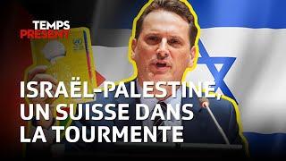 Israël-Palestine, un suisse dans la tourmente