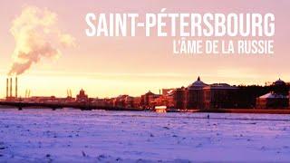 Documentaire Saint-Pétersbourg, l'âme de la Russie