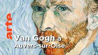 Documentaire Van Gogh à Auvers-sur-Oise / Maroc / Cévennes ┃Invitation Au Voyage