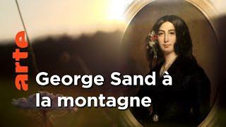 Documentaire George Sand dans les Pyrénées / Alexandrie / Martinique ┃ Invitation Au Voyage