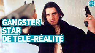 Le gangster star de la télé-réalité