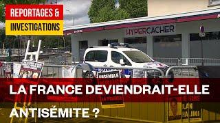 Documentaire Etre juif en France – L'antisémitisme connait-il une résurgence ?