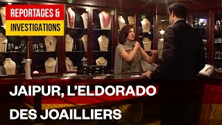 Documentaire Jaïpur, l'eldorado des joailliers