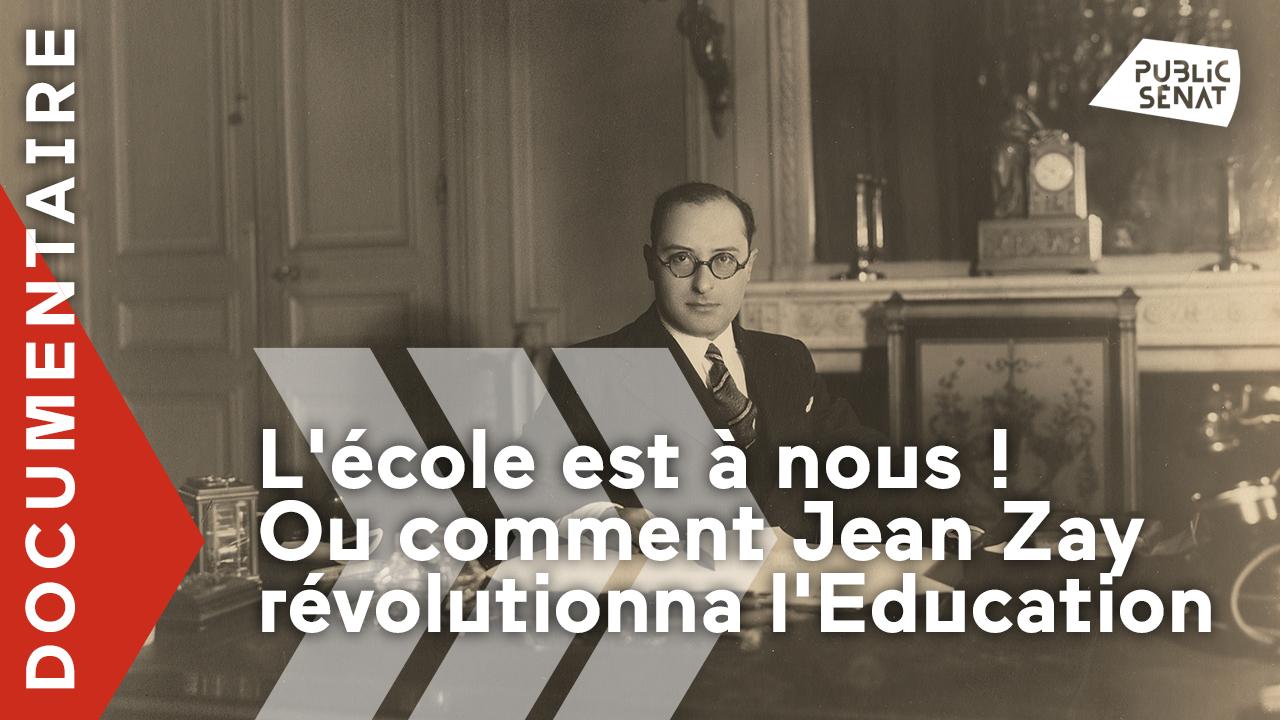 L'école est à nous ! ou comment Jean Zay révolutionna l'éducation