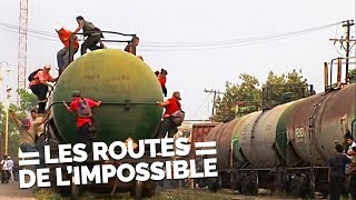 Documentaire Les routes de l'impossible – Mexique, un train vers l'eldorado