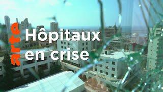Documentaire Liban :  dans le chaos des hôpitaux