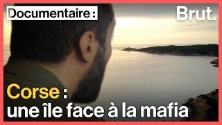Mafia en Corse : au pays de l'omerta, les langues se délient