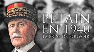 Pétain en 1940, la prise de pouvoir