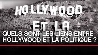 Quels sont les liens entre Hollywood et la politique ?