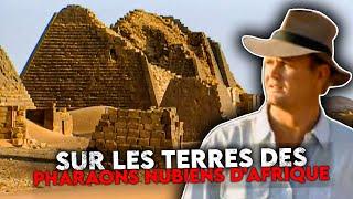 Au bout de la terre : l'empire des pharaons nubiens