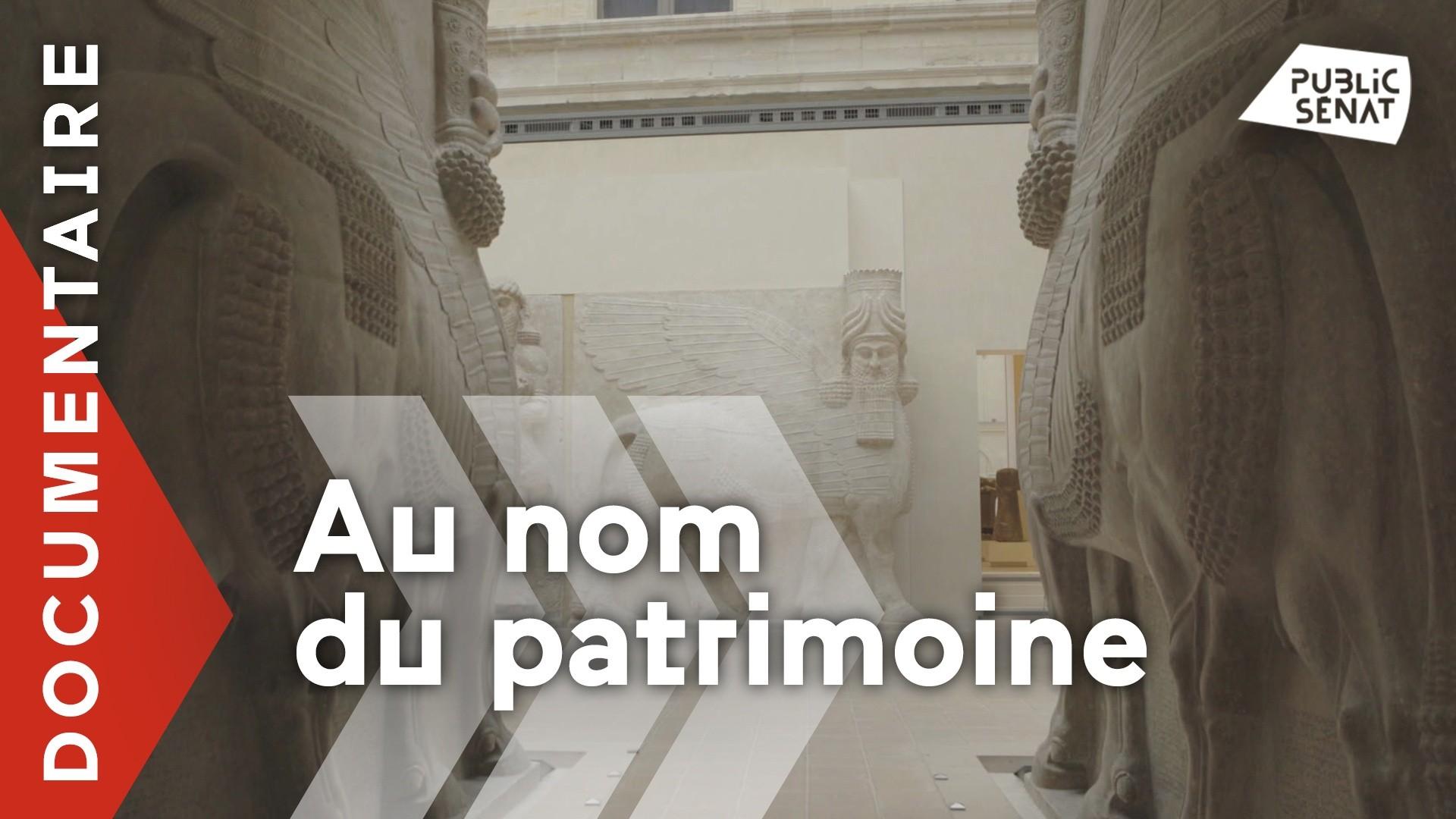 Documentaire Au nom du patrimoine