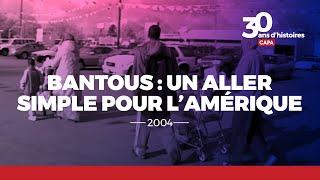 Documentaire Bantous : un aller simple pour l'Amérique