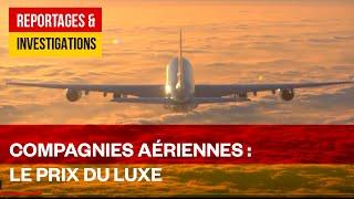 Compagnies aériennes : la guerre du luxe dans les nuages