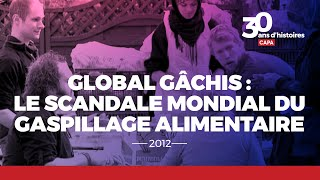 Documentaire Global Gâchis : le scandale mondial du gaspillage alimentaire
