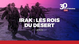 Irak : les rois du désert