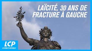 Documentaire Laïcité, 30 ans de fracture à Gauche
