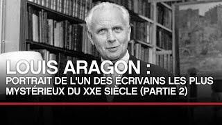 Louis Aragon : portrait de l'un des écrivains les plus mysétrieux du XXe (2/2)