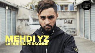 Documentaire Mehdi YZ, la rue en personne
