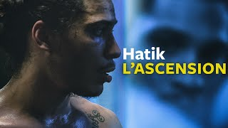 Hatik | L'ascension