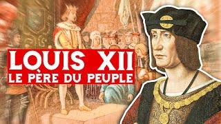 Louis XII, le père du peuple (1498-1515)