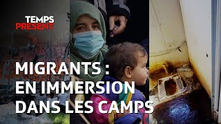 Migrants : en immersion dans les camps