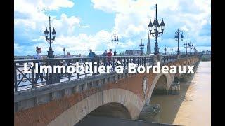 Documentaire Bordeaux : décryptage du marché immobilier