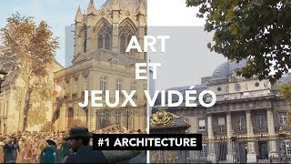 Art et Jeux Vidéo : Épisode 1 - Architecture