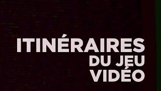 Itinéraires du Jeu Vidéo
