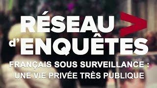 Français sous surveillance : une vie privée très publique
